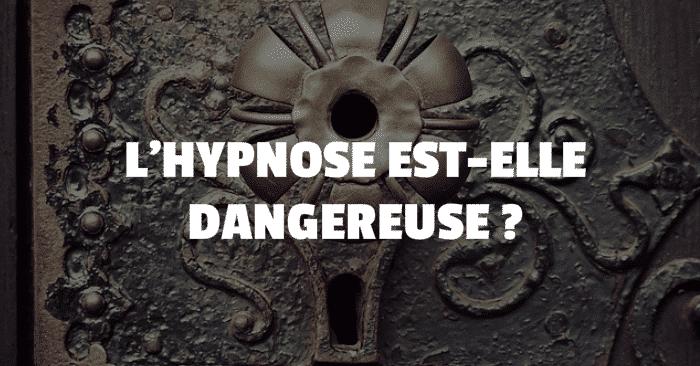 hypnose-est-elle-dangereuse